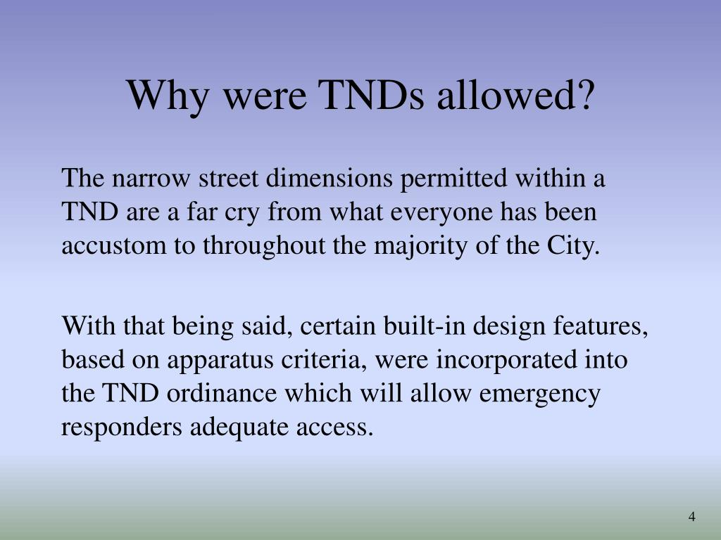 Why were TNDs allowed?