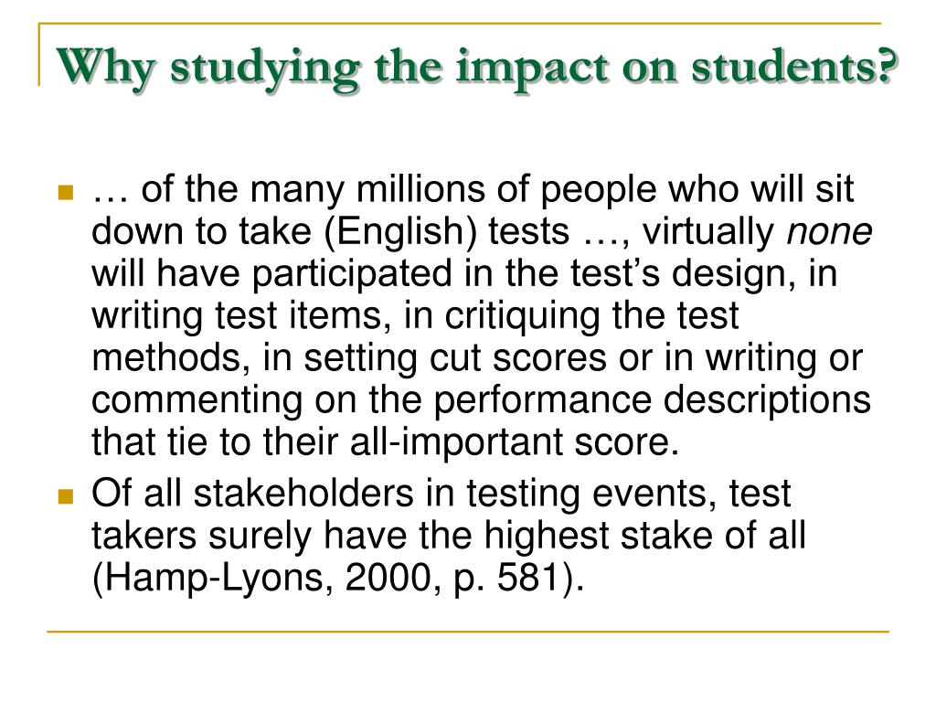 Why studying the impact on students?