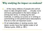 why studying the impact on students