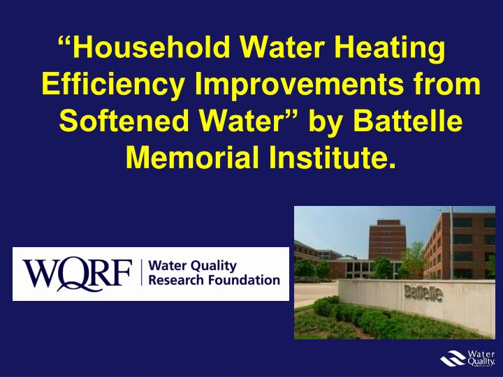 """Household Water Heating Efficiency Improvements from Softened Water"" by Battelle Memorial Insti..."