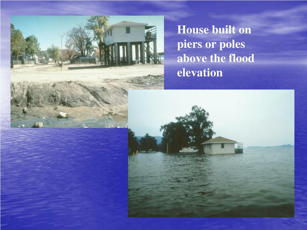 House built on piers or poles above the flood elevation