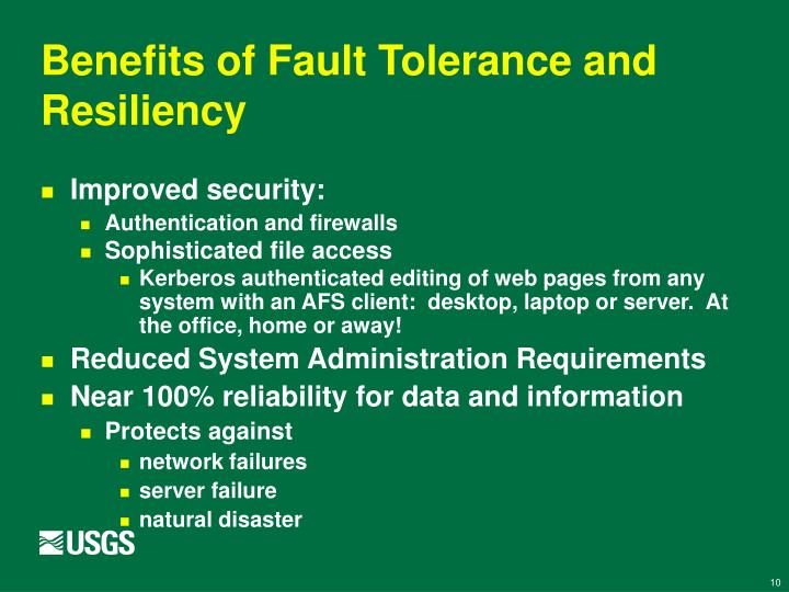 Benefits of Fault Tolerance and Resiliency