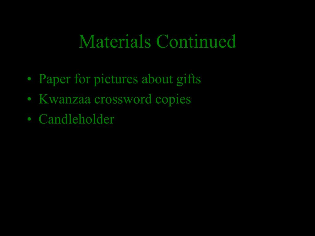 Materials Continued