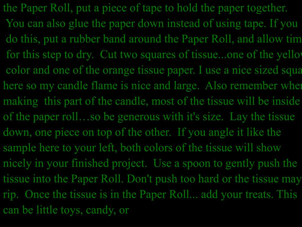 the Paper Roll, put a piece of tape to hold the paper together.