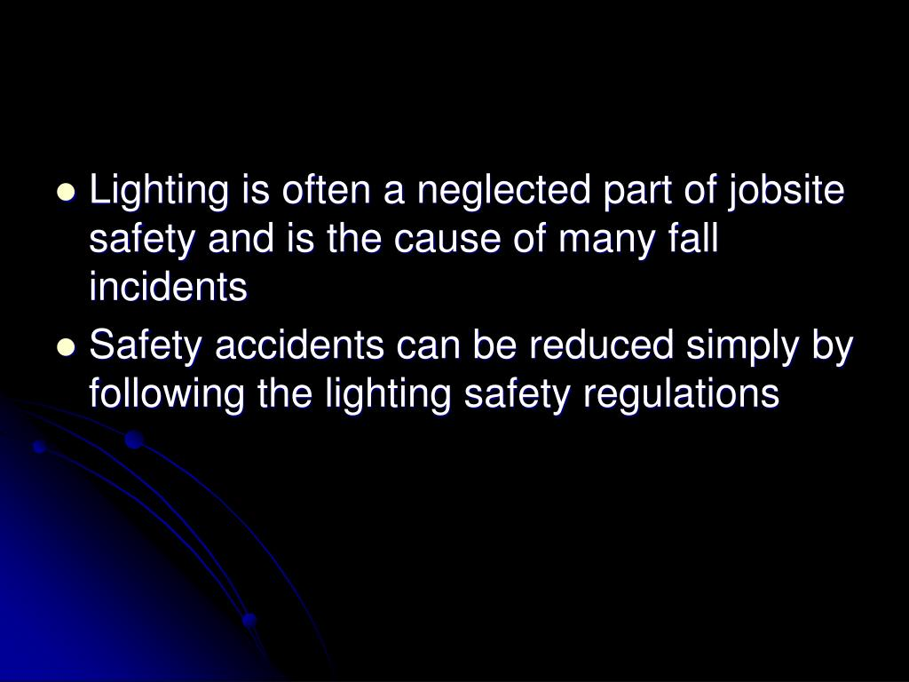 Lighting is often a neglected part of jobsite safety and is the cause of many fall incidents