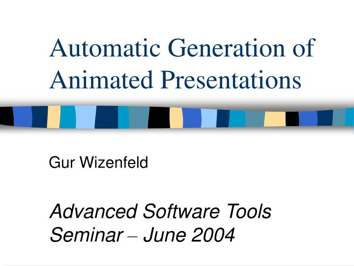 Automatic generation of animated presentations l.jpg
