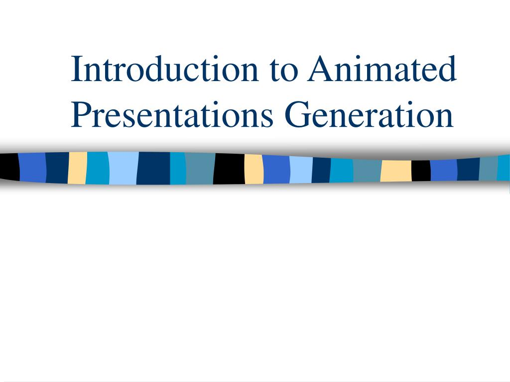 Introduction to Animated Presentations Generation
