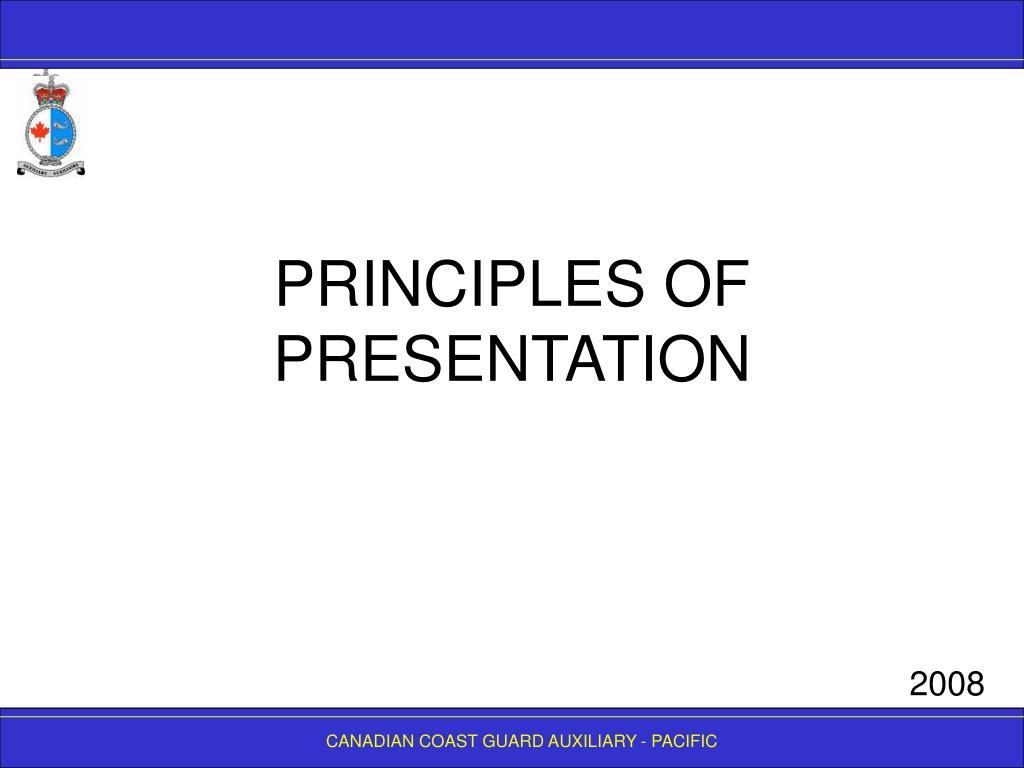 PRINCIPLES OF PRESENTATION