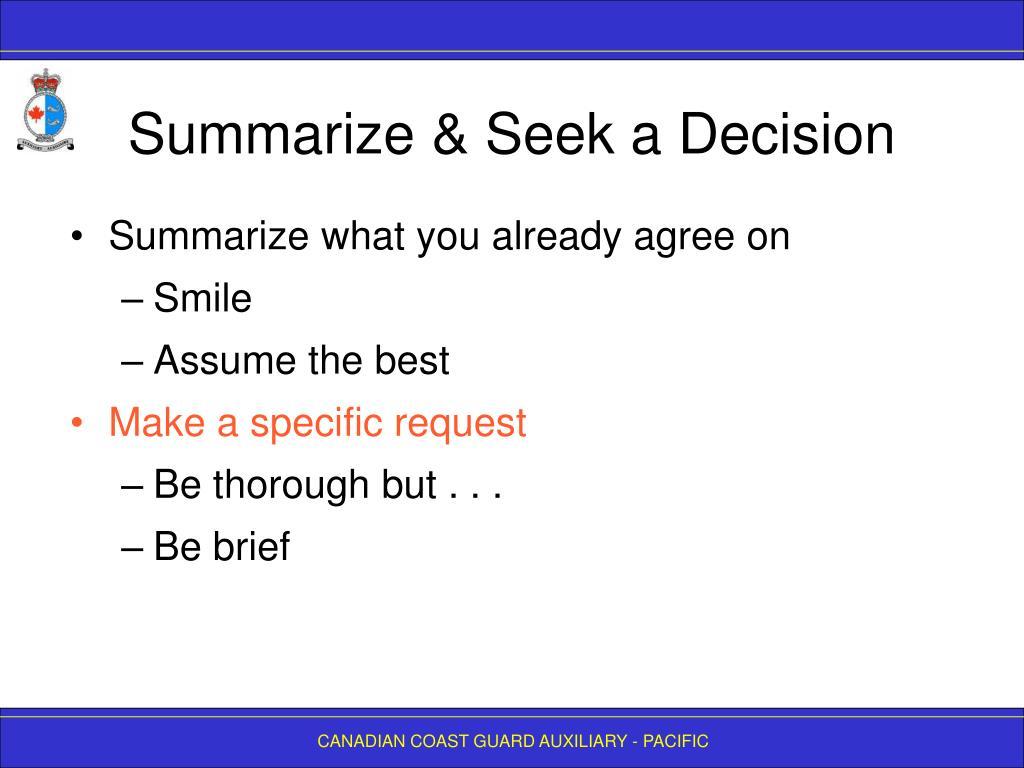 Summarize & Seek a Decision