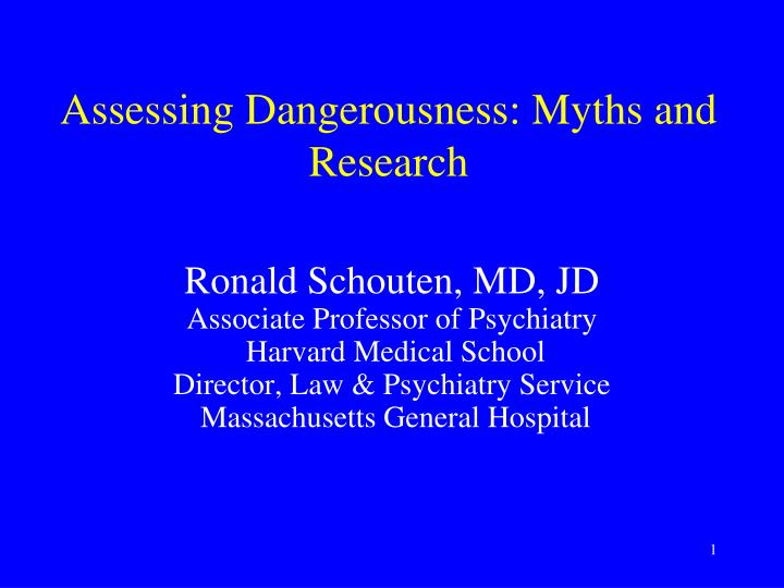 Assessing dangerousness myths and research l.jpg