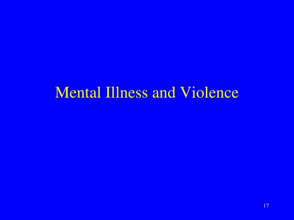 Mental Illness and Violence