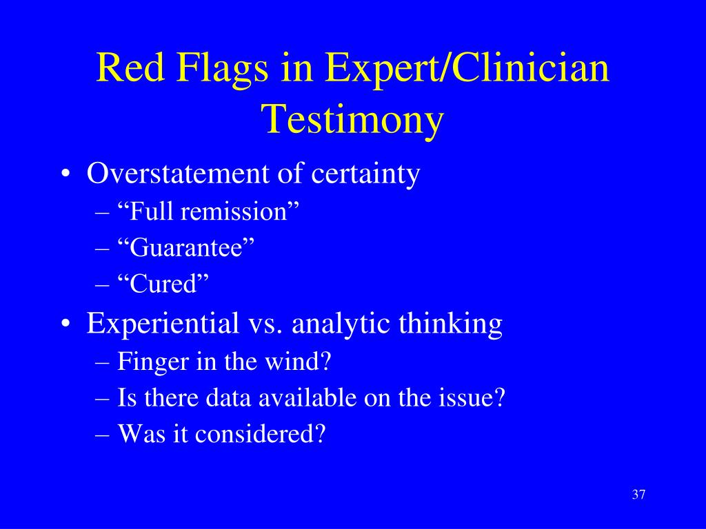 Red Flags in Expert/Clinician Testimony
