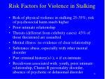 risk factors for violence in stalking