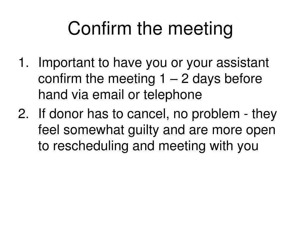 Confirm the meeting