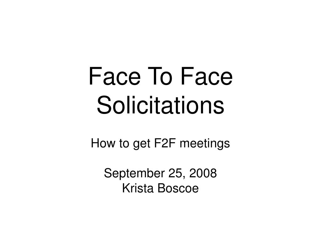 Face To Face Solicitations