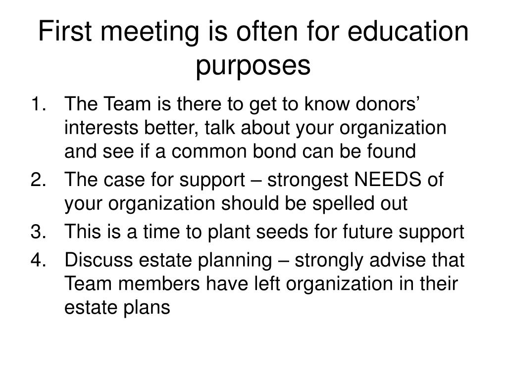 First meeting is often for education purposes