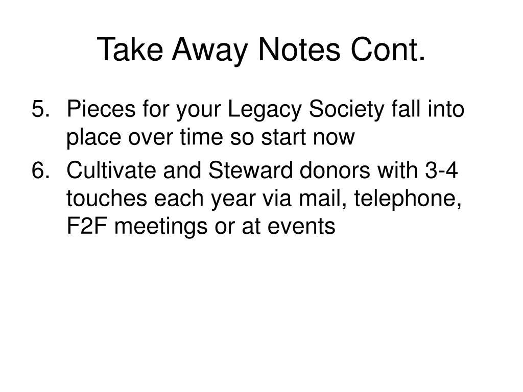 Take Away Notes Cont.