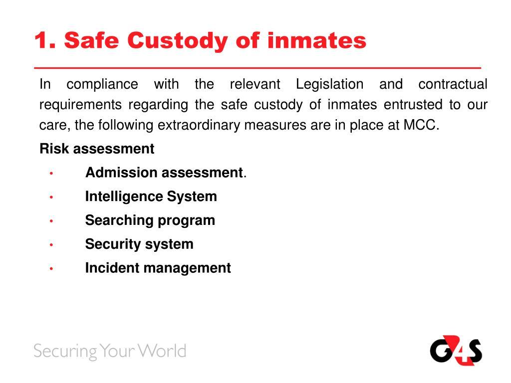 1. Safe Custody of inmates