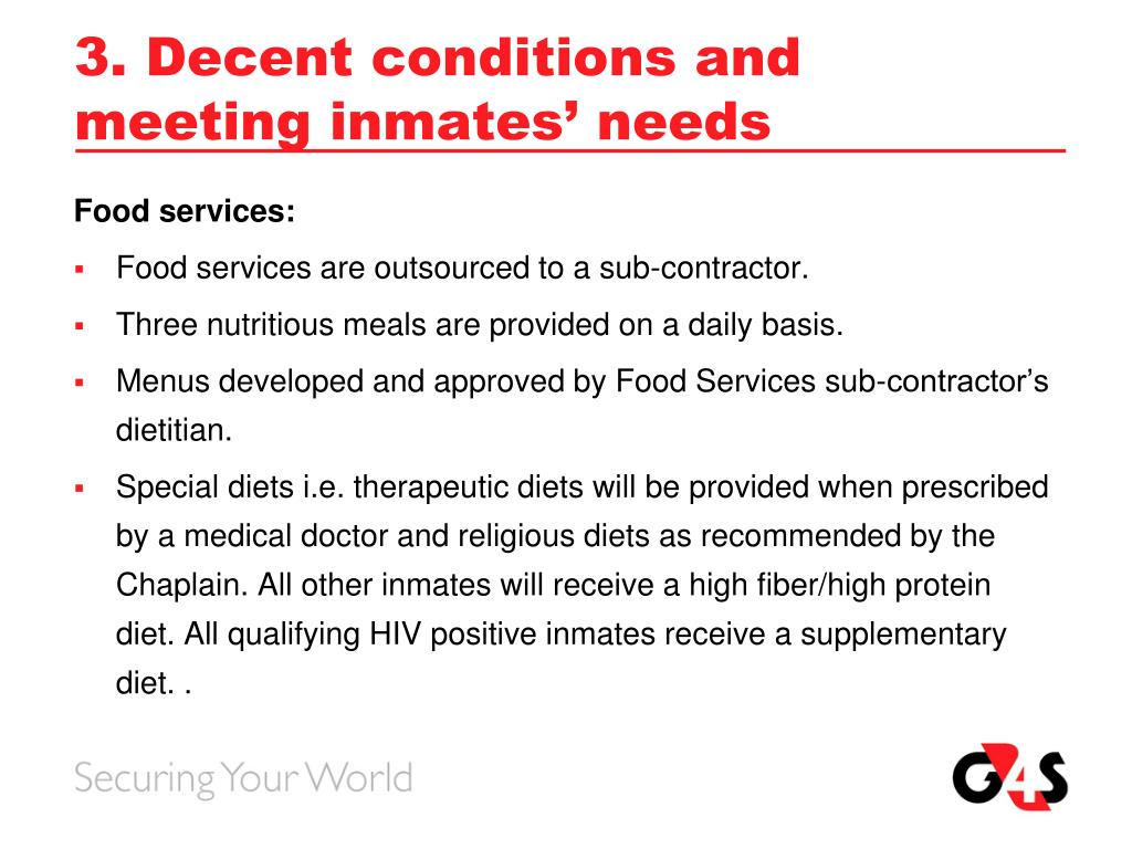 3. Decent conditions and meeting inmates' needs