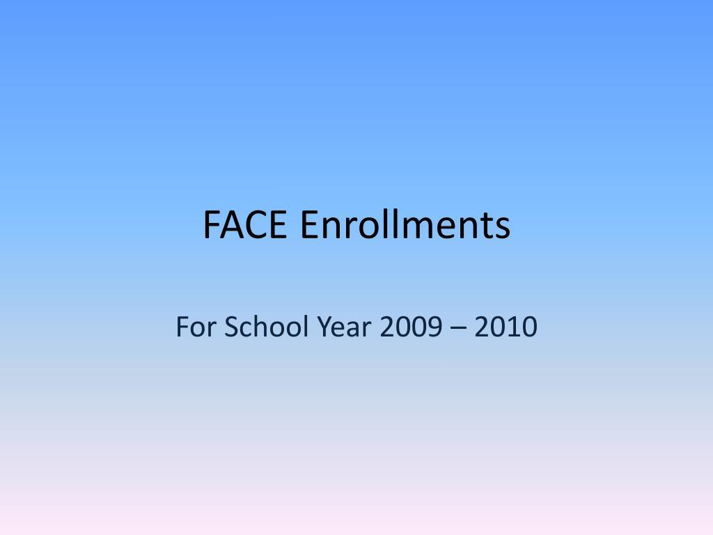 FACE Enrollments