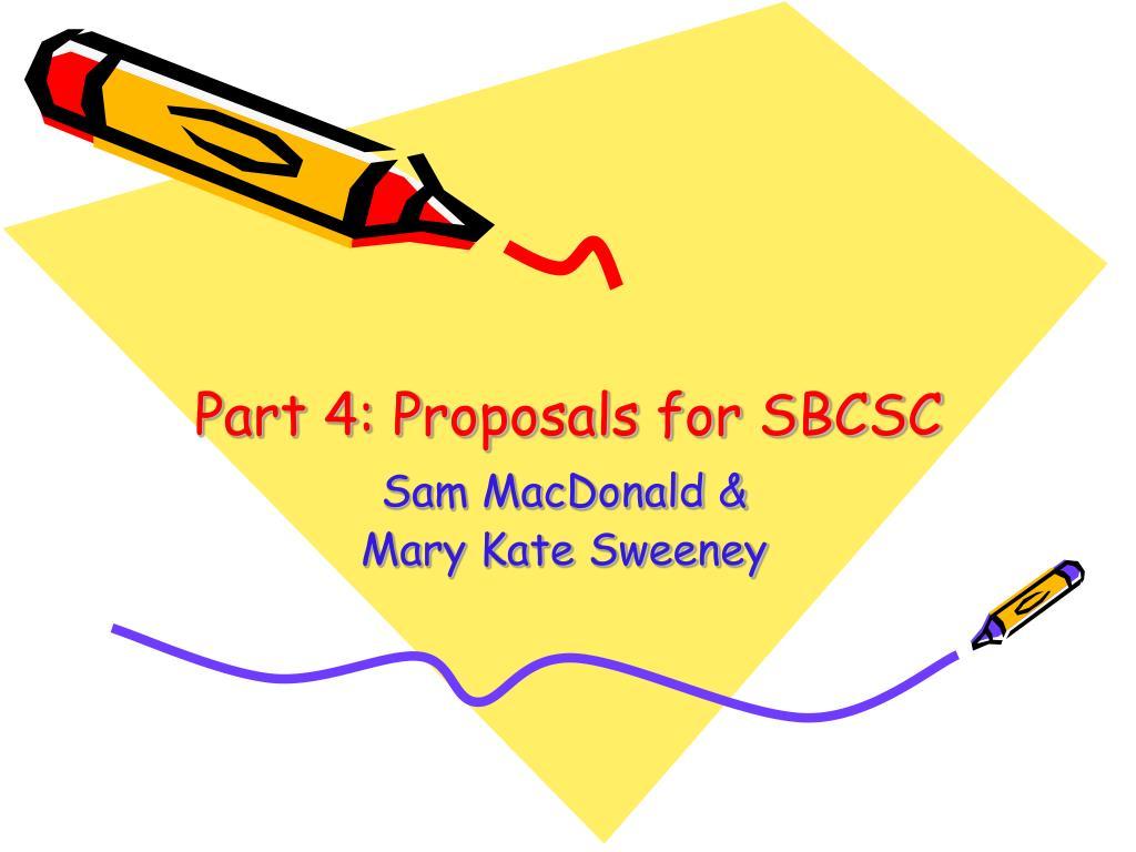 Part 4: Proposals for SBCSC