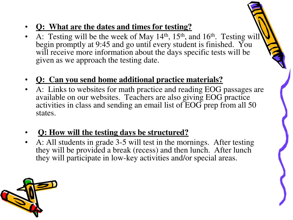 Q:  What are the dates and times for testing?