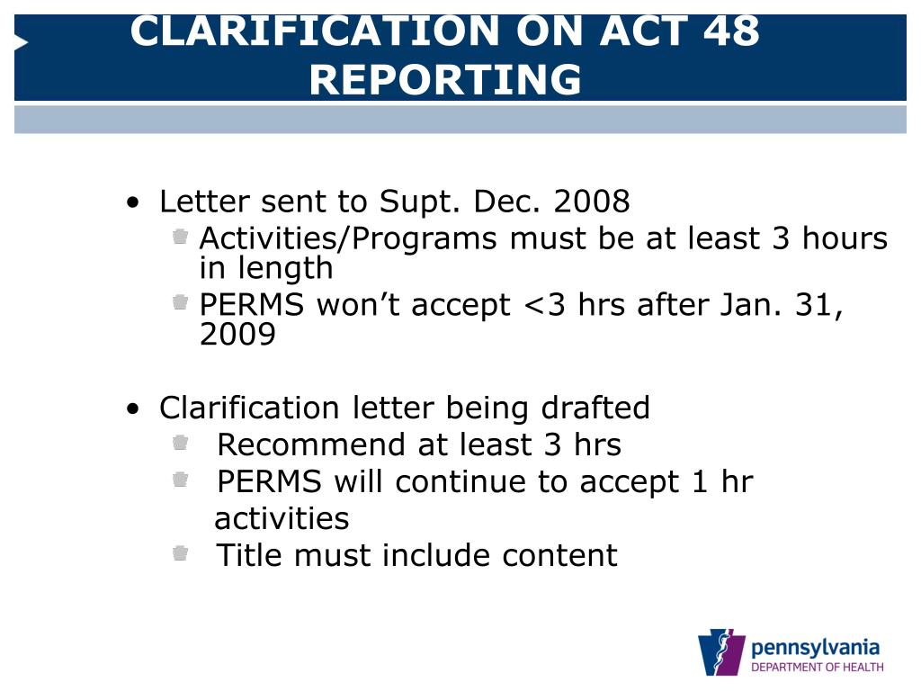 CLARIFICATION ON ACT 48 REPORTING