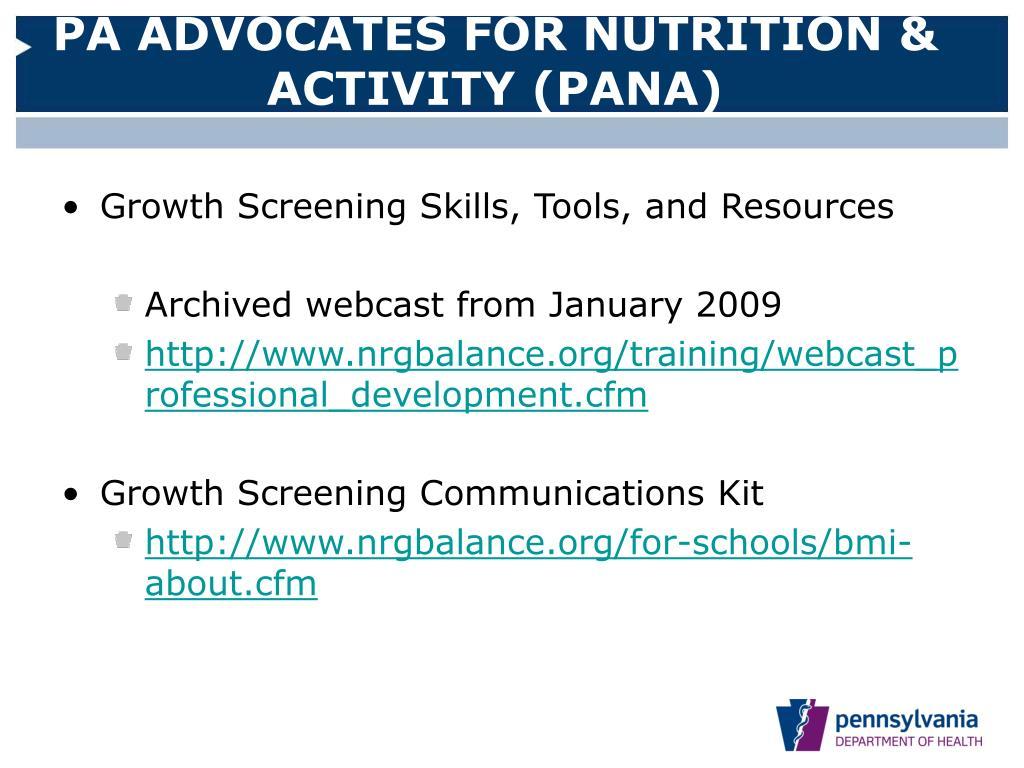 PA ADVOCATES FOR NUTRITION & ACTIVITY (PANA)