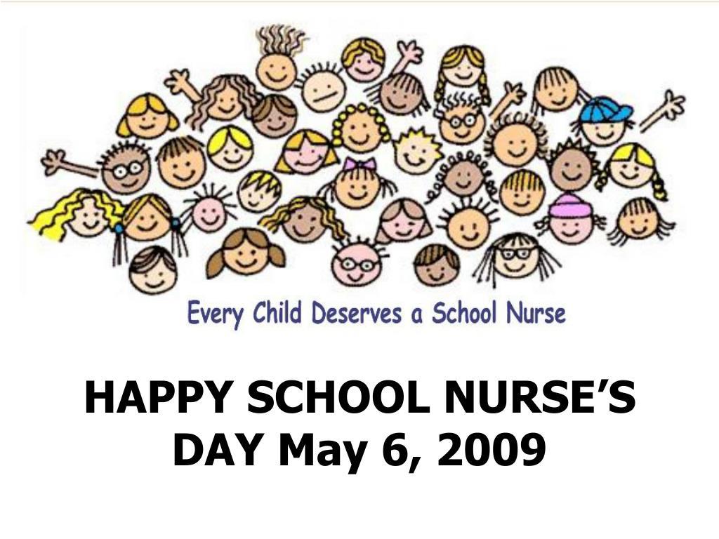 HAPPY SCHOOL NURSE'S DAY May 6, 2009