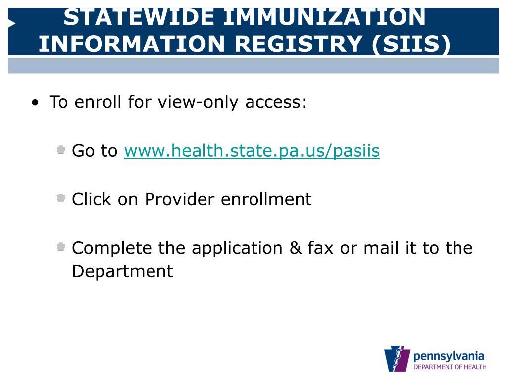 STATEWIDE IMMUNIZATION INFORMATION REGISTRY (SIIS)