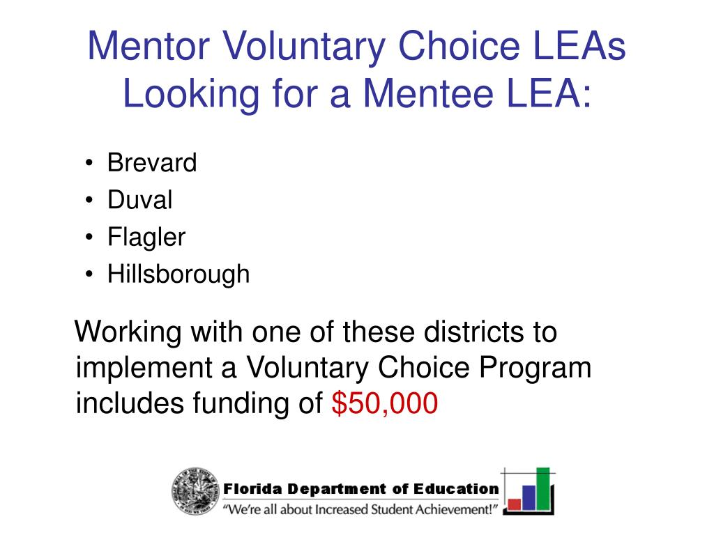 Mentor Voluntary Choice LEAs Looking for a Mentee LEA: