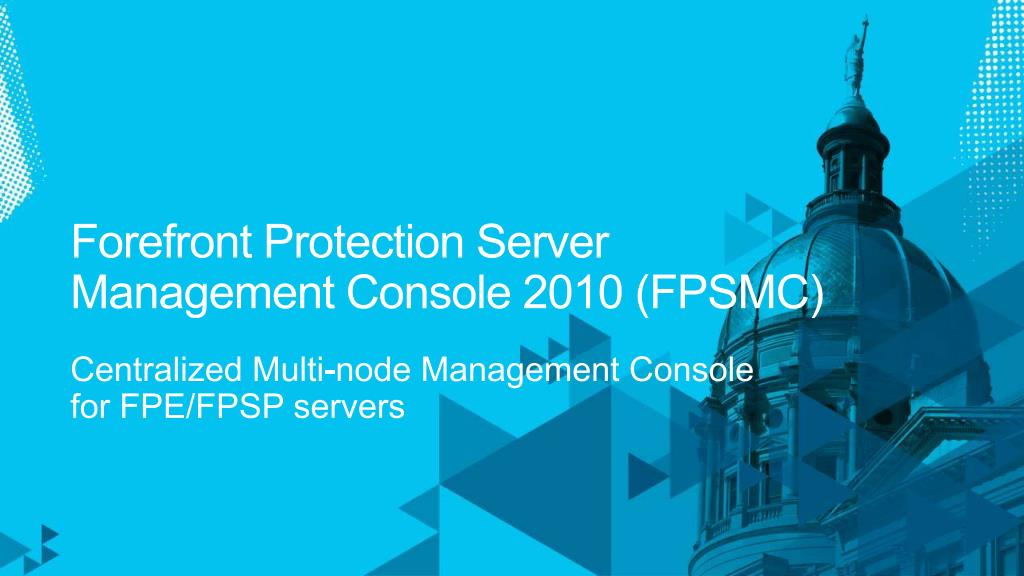 Forefront Protection Server Management Console 2010 (FPSMC)