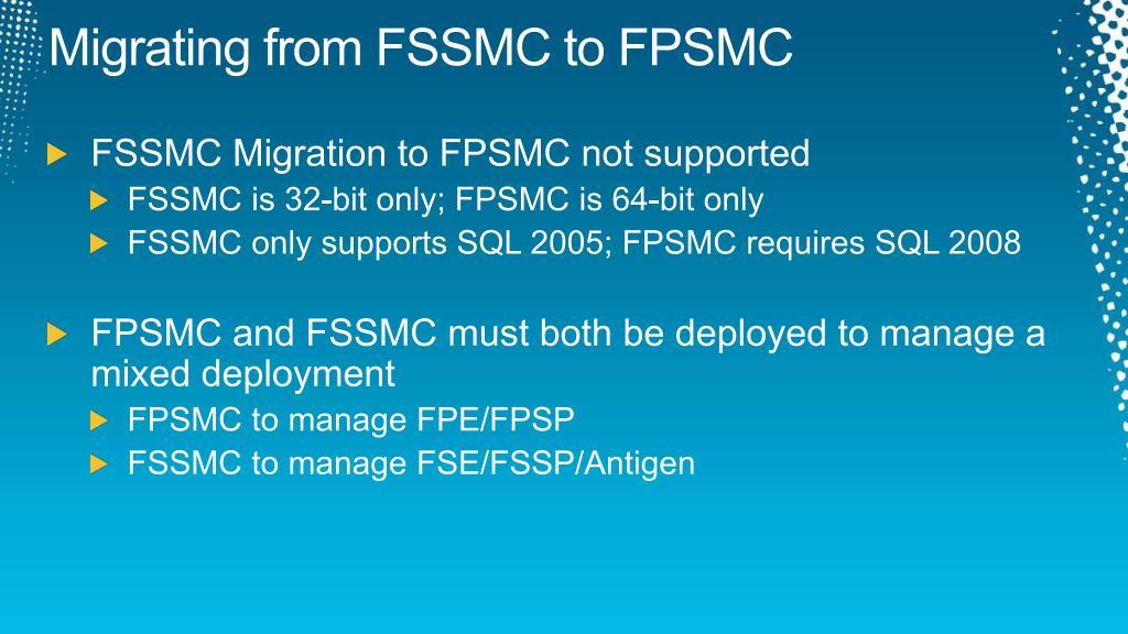 Migrating from FSSMC to FPSMC