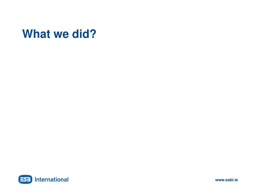 What we did?