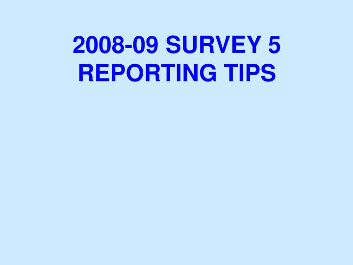 2008 09 survey 5 reporting tips