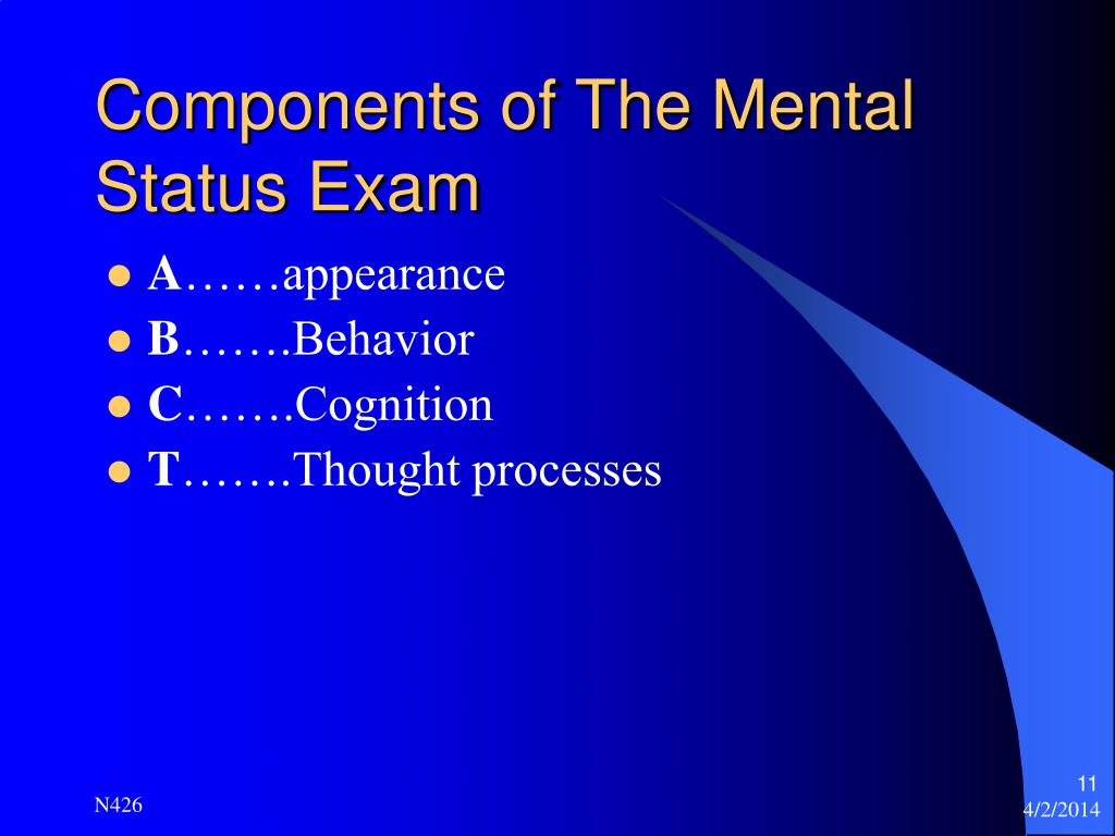 components mental status examination The mental status examination (mse) is a component of all medical exams and may be viewed as the psychological equivalent of the physical exam it is especially important in neurologic and psychiatric evaluations.