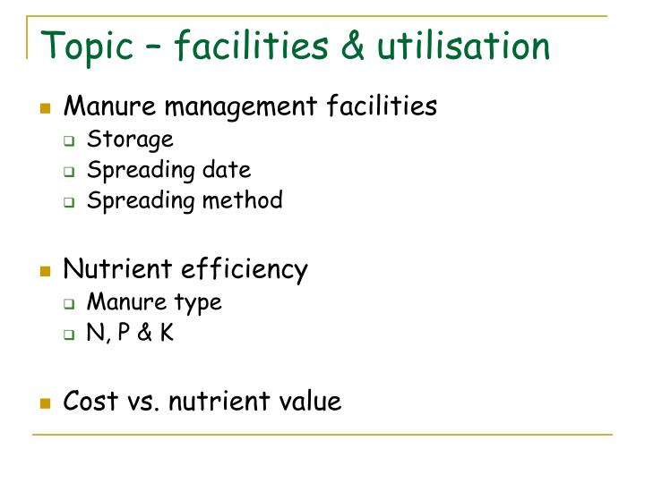 Topic facilities utilisation