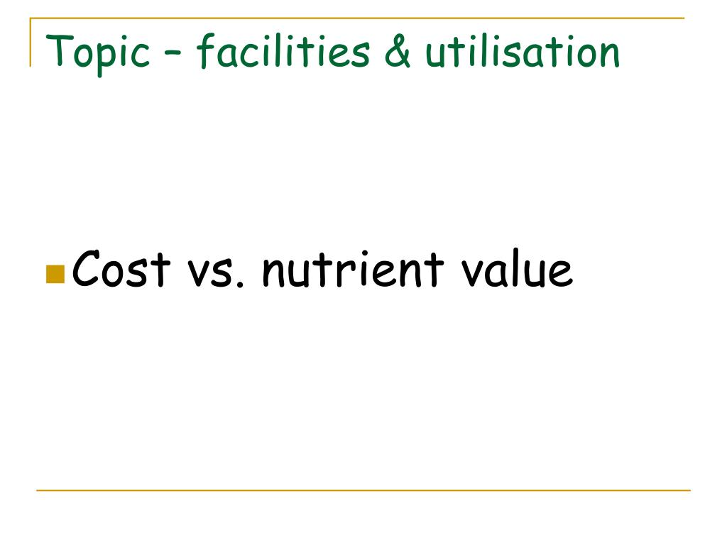 Topic – facilities & utilisation