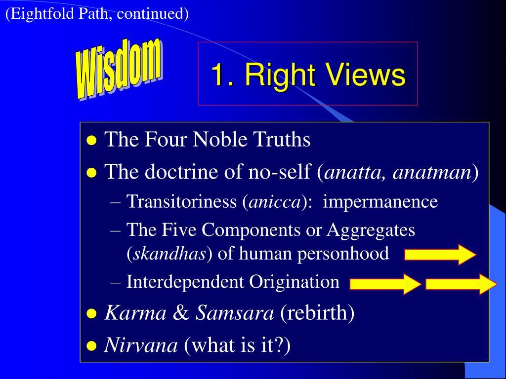 (Eightfold Path, continued)