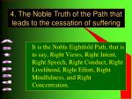 4 the noble truth of the path that leads to the cessation of suffering