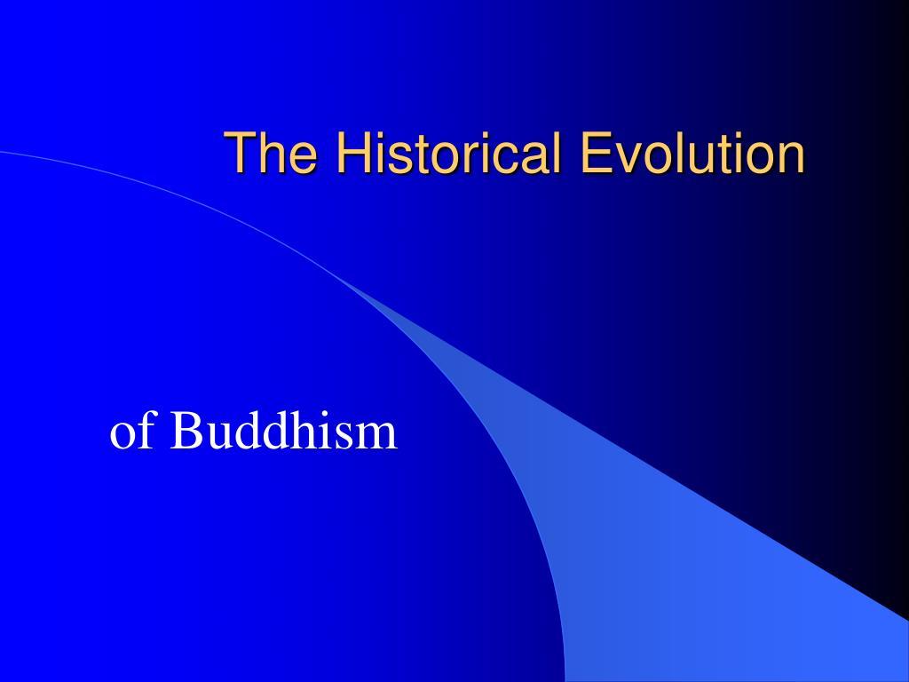 The Historical Evolution
