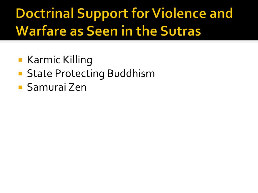 Doctrinal Support for Violence and Warfare as Seen in the Sutras