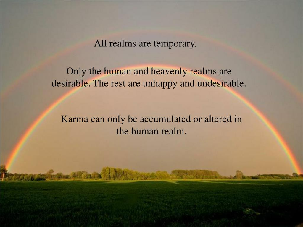 All realms are temporary.