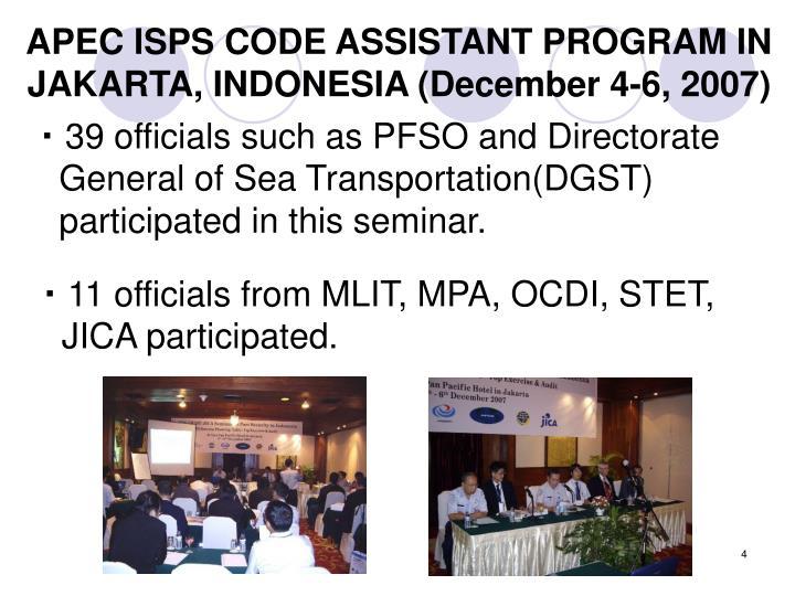APEC ISPS CODE ASSISTANT PROGRAM IN JAKARTA, INDONESIA (December 4-6, 2007)