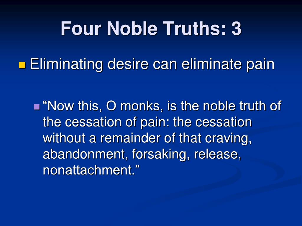 Four Noble Truths: 3