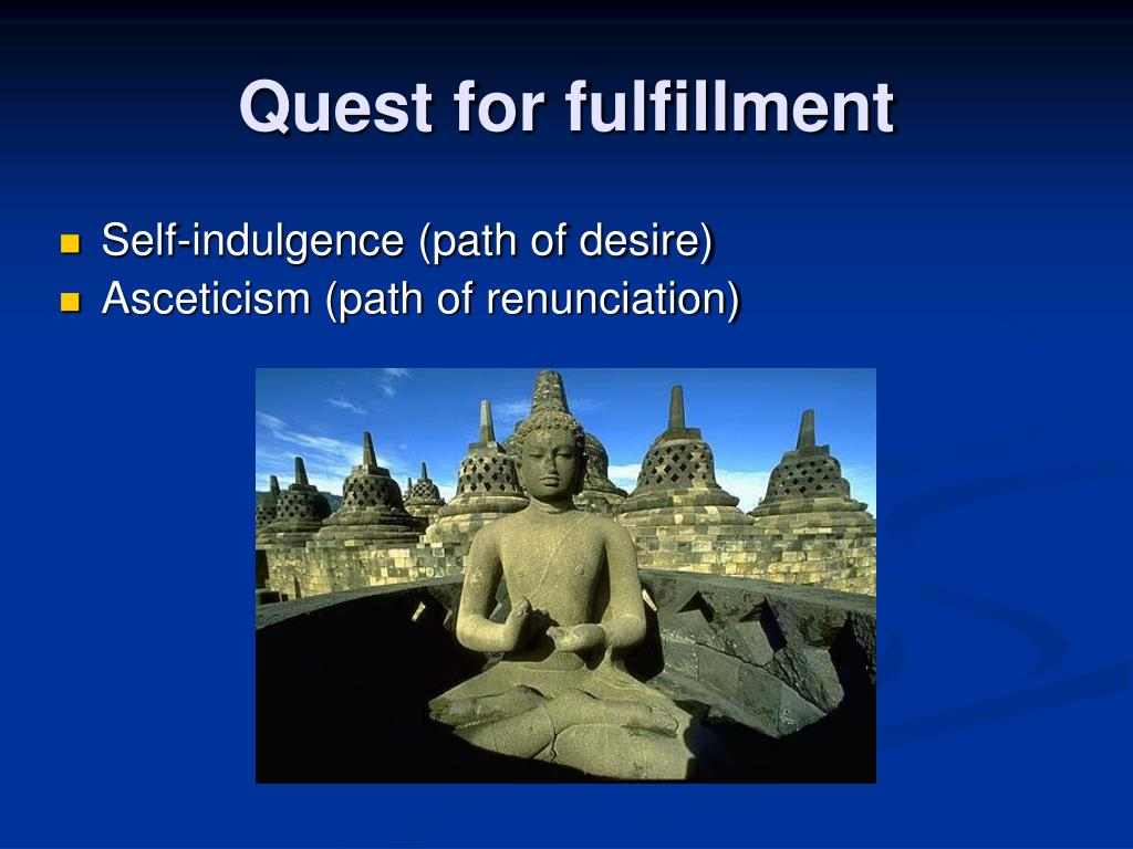 Quest for fulfillment