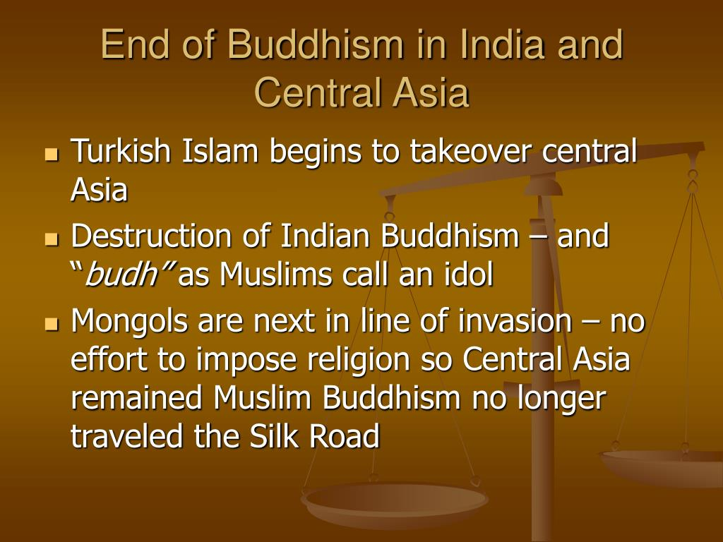 End of Buddhism in India and Central Asia