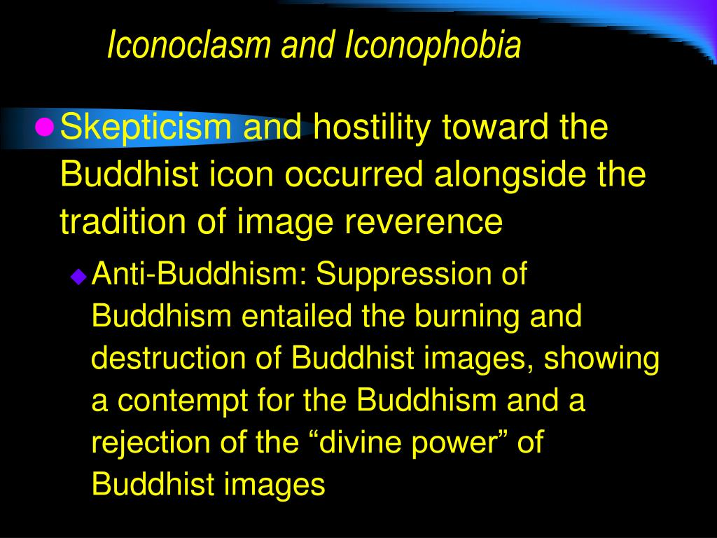 Iconoclasm and Iconophobia