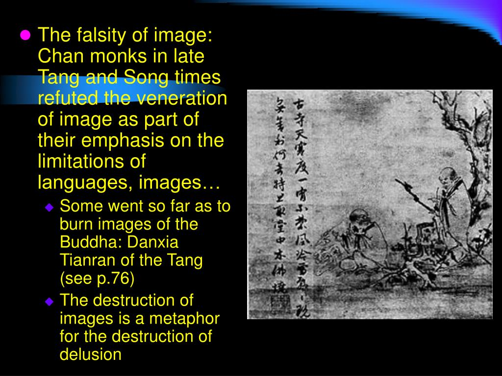 The falsity of image: Chan monks in late Tang and Song times refuted the veneration of image as part of their emphasis on the limitations of languages, images…