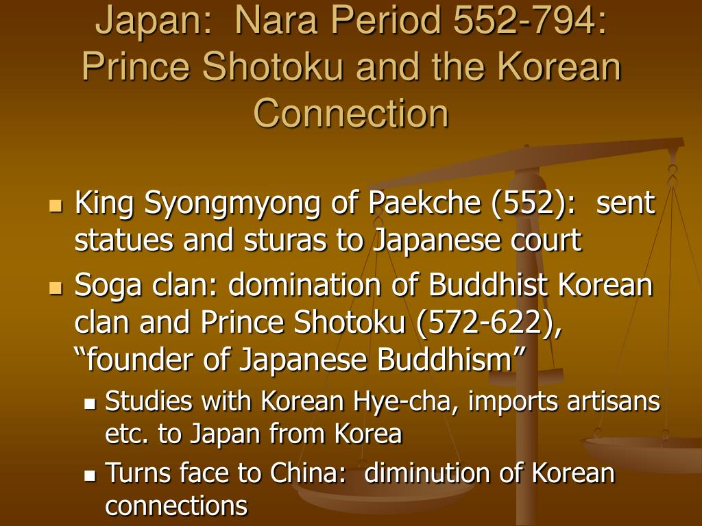Japan:  Nara Period 552-794:  Prince Shotoku and the Korean Connection